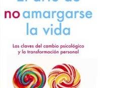 el_arte_de_no_amargarse_la_vida