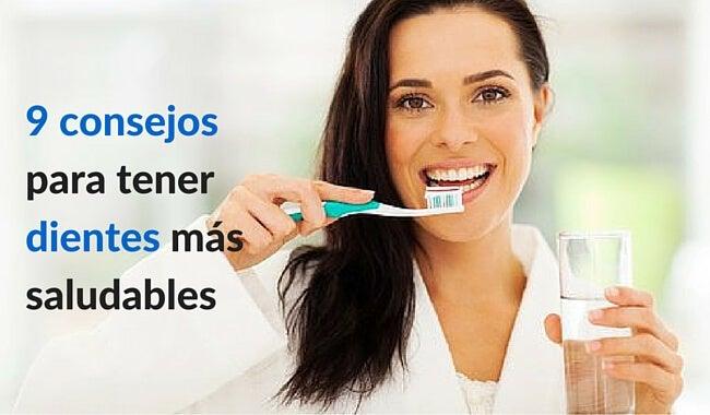 ¿Quieres tener los dientes más saludables? ¡Apunta estos consejos!