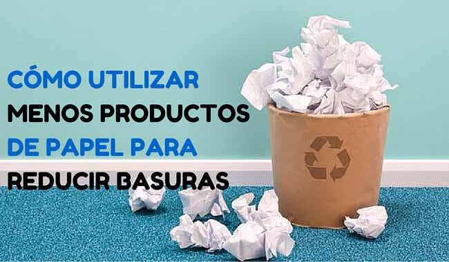 Cómo utilizar menos productos de papel para reducir basuras