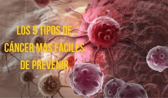 Los 5 tipos de cáncer más fáciles de prevenir