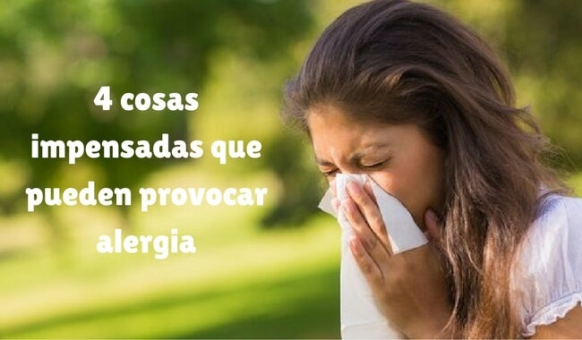 4 cosas impensadas que pueden provocar alergia