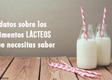 8 datos sobre los alimentos lácteos que necesitas saber